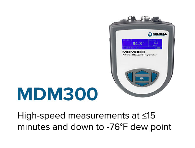 MDM300 - High-speed measurements at ≤15 minutes and down to -76°F dew point