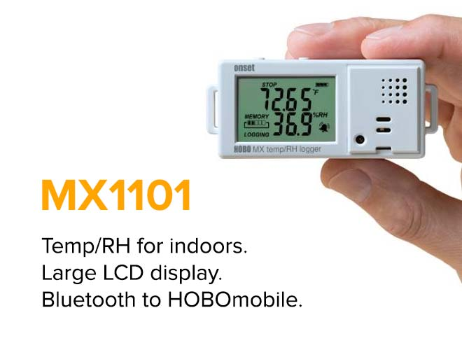MX1101 - Temp/RH for indoors.  Large LCD display.  Bluetooth to HOBOmobile